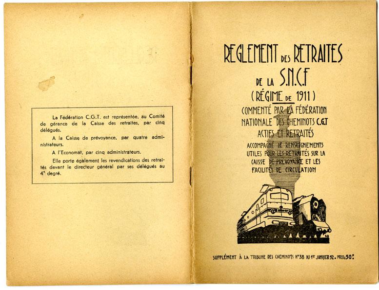 Règlement des retraites de la SNCF (régime de 1911) commenté par la Fédération nationale des cheminots CGT, supplément à la Tribune des cheminots, n°38, 1e janvier 1952, 32 p.