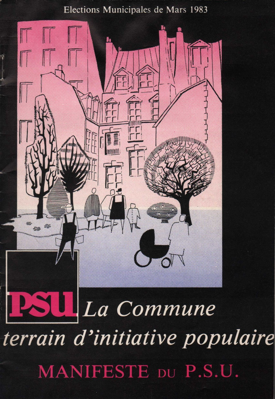 La commune, terrain d'initiative populaire. Manifeste du PSU. Brochure publiée à l'occasion des élections de mars 1983