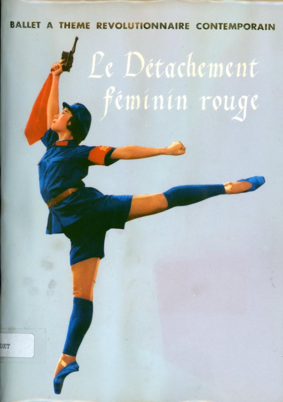 Ballet à thème révolutionnaire contemporain : le détachement féminin rouge : réadaptation collective due à la Compagnie du Ballet chinois