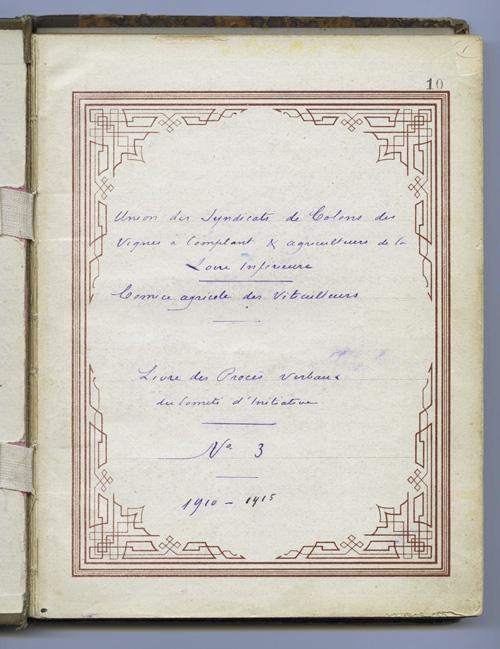 Syndicat des vignes à complant, livre des procès-verbaux du Comité d'initiative, n°3 (1910 - 1915).